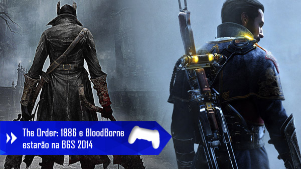 The Order: 1886 e BloodBorne estarão na BGS 2014