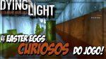Easter eggs Dying Light