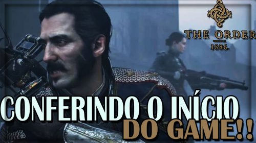 The Order: 1886 - Conferindo o Início do Game