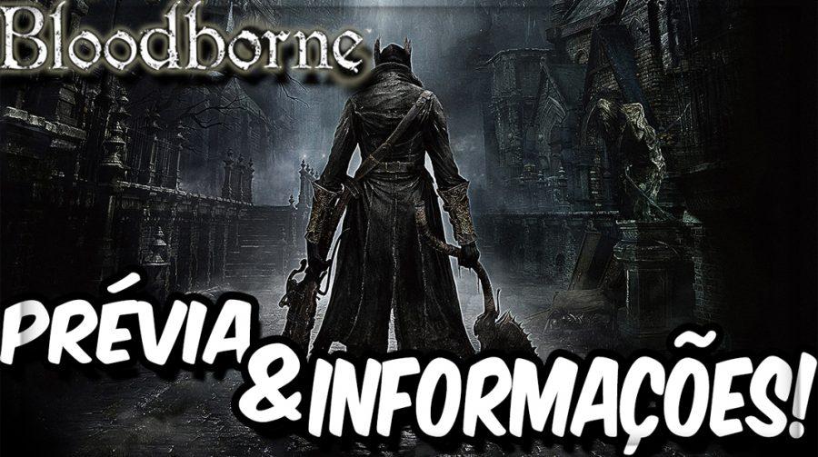 Bloodborne - Prévia e Informações