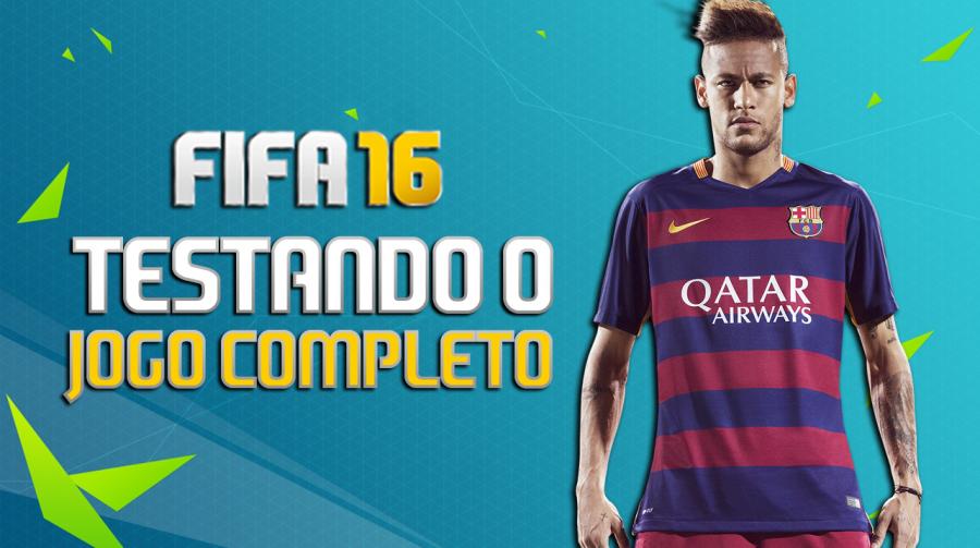 FIFA 16 - Testando o jogo completo!