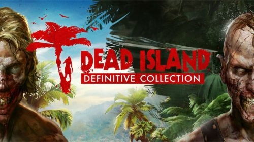 Dead Island Definitive Edition: vale a pena?