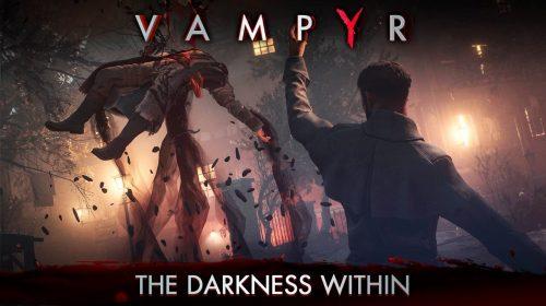 Vampyr oferecerá múltiplos caminhos para cada decisão do jogador