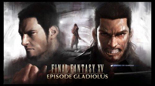Final Fantasy XV: Episódio Gladiolus: Vale a pena?