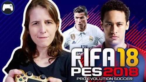 FIFA 18 ou PES 2018? Os dois!