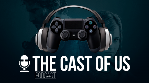 The Cast of Us #03: O Hype nos traiu! Discutindo sobre a PSX e o TGA