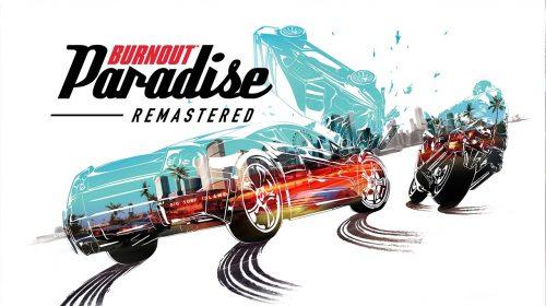 Burnout Paradise Remastered: Vale a Pena?