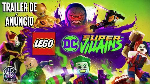 LEGO DC Super-Villains recebe primeiro trailer dublado; assista