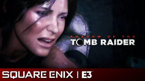 [Testamos na E3 2018] Shadow of the Tomb Raider mantém qualidade