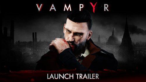 Vampiros no PS4! Trailer de Vampyr anuncia aguardado lançamento