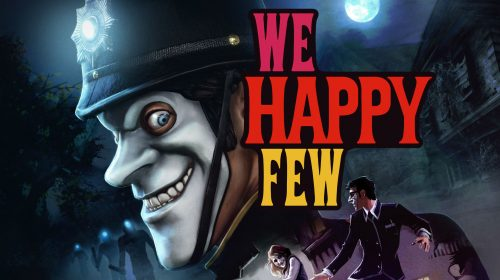 We Happy Few: Vale a Pena?