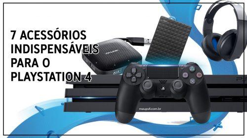 7 acessórios indispensáveis que todo dono de PlayStation 4 deveria ter