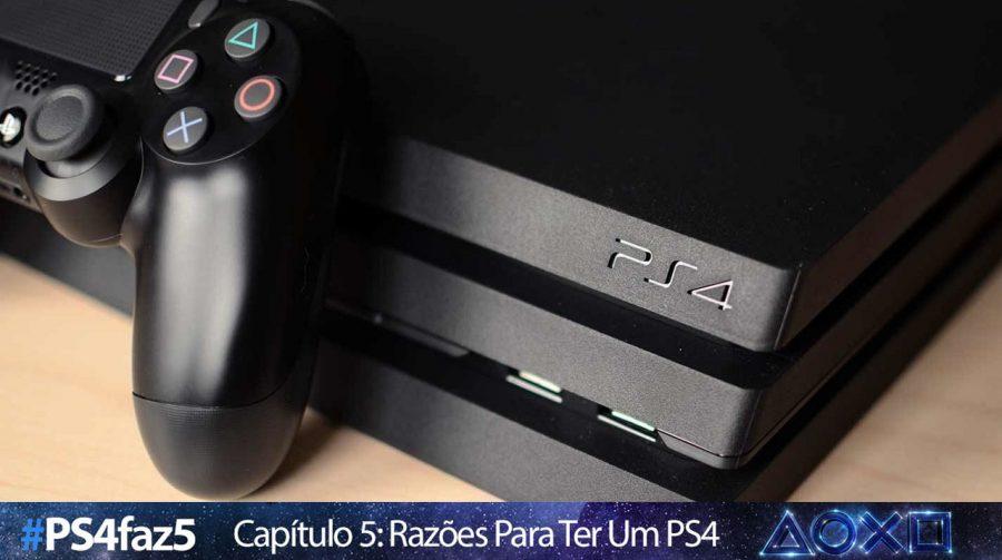 [#PS4faz5]: cinco motivos para ter um PlayStation 4
