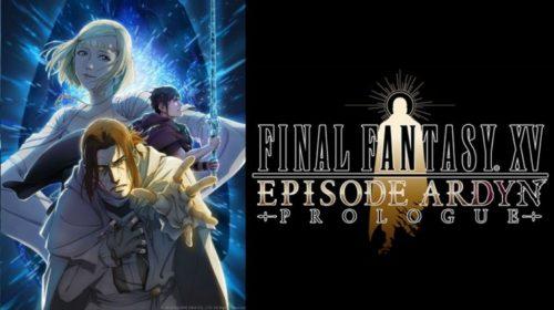 Square Enix revela: Episode Ardyn de Final Fantasy XV chega no fim de março