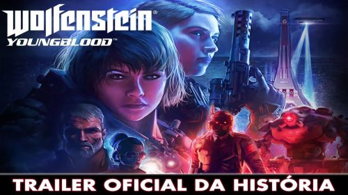Wolfenstein: Youngblood: ganha trailer dublado; Lançamento em Julho