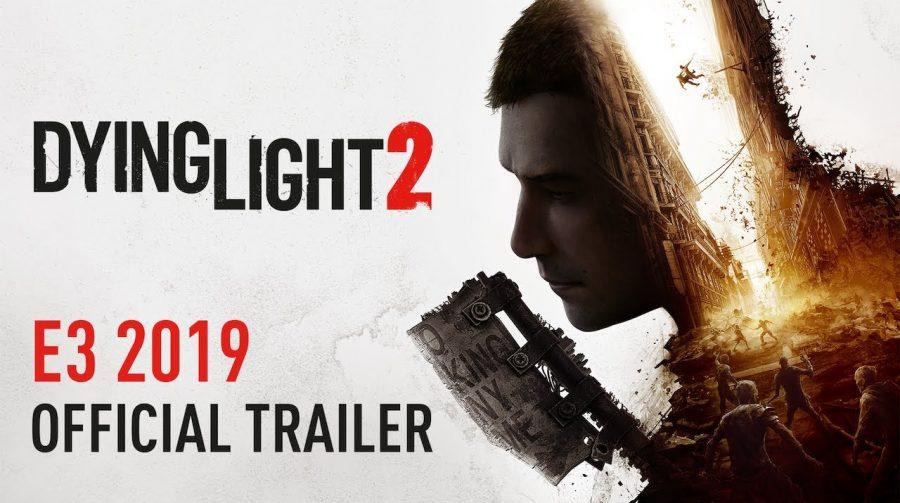 Dying Light 2 ganha intenso trailer na E3 2019; Chega em 2020
