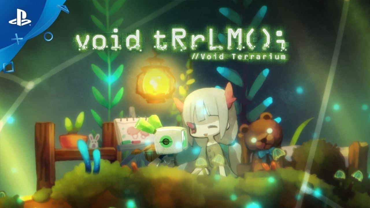 Que nome é esse? void tRrLM (); //Void Terrarium é anunciado para o PS4
