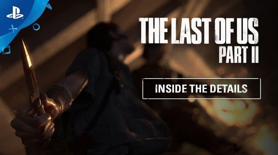 The Last of Us 2 ganha novo vídeo focado nos detalhes