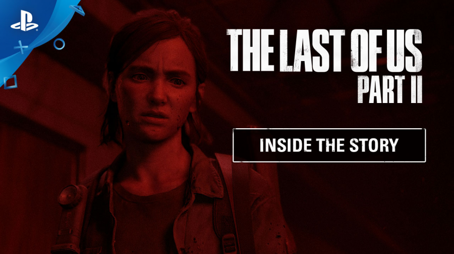 The Last of Us Part II - Inside the Story
