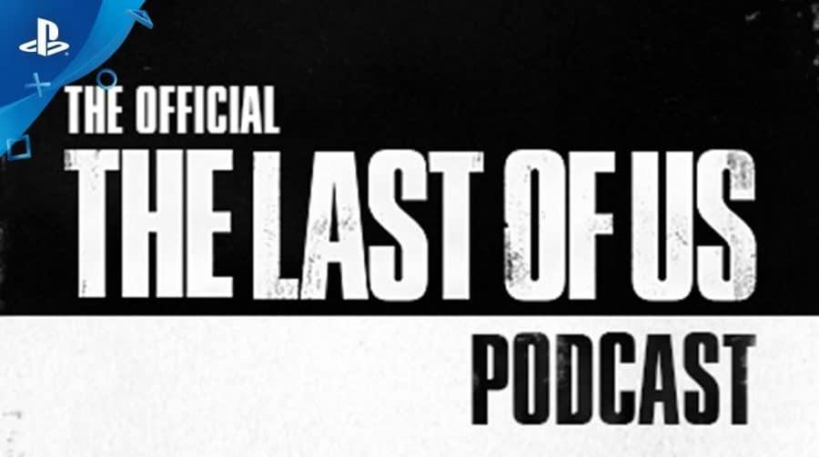 The Cast of Us? PlayStation estreia podcast oficial de The Last of Us
