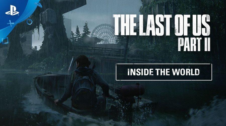The Last of Us 2 recebe novo vídeo focado em seu mundo pós-apocalíptico