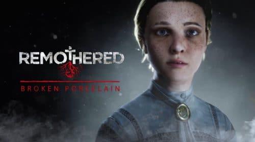 Estreia de Remothered: Broken Porcelain é adiantada em uma semana