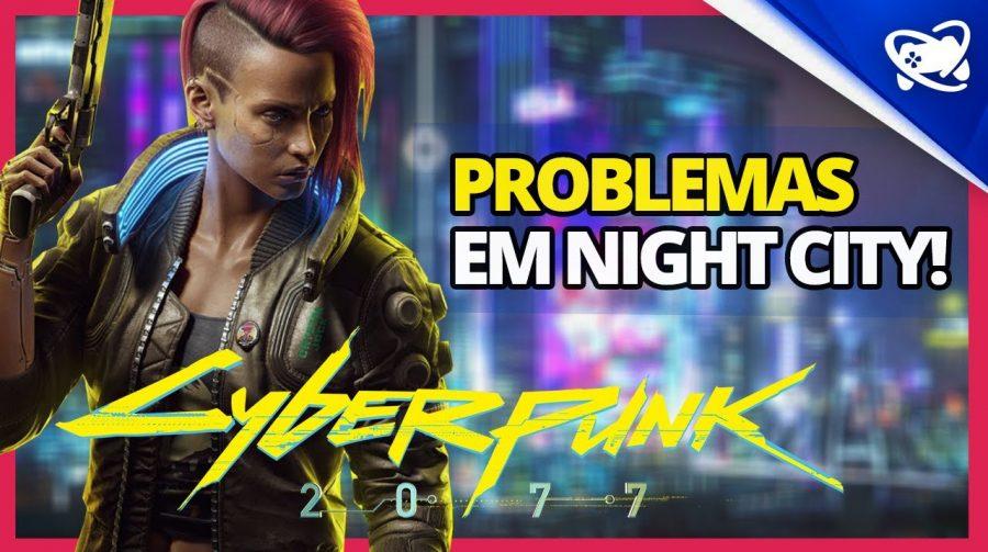 Precisamos falar de CYBERPUNK 2077 e seu lançamento com PROBLEMAS