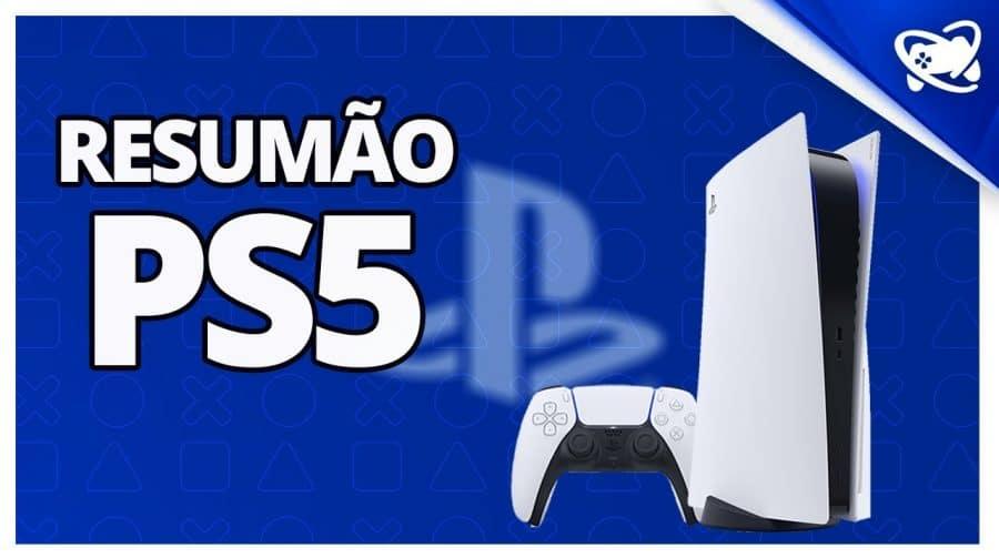 RESUMÃO PS5! Você conhece as principais características?
