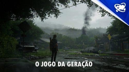 Geração PS4: MeuPS elege The Last of Us Part II como