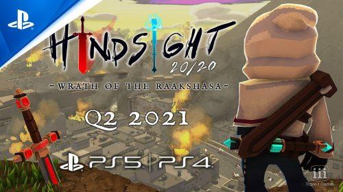 Hindsight 20/20: Wrath of the Raakshasa chega no segundo trimestre para PS4 e PS5