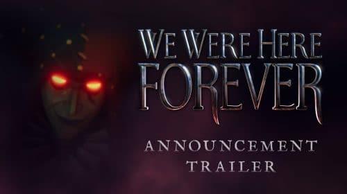 We Were Here Forever é anunciado para PS4 e PS5 e chega no final do ano