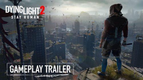 Dying Light 2: vídeo de gameplay revela data e muito mais!