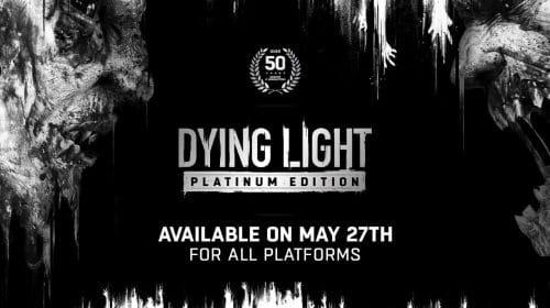 Techland confirma Dying Light: Platinum Edition, que já está disponível