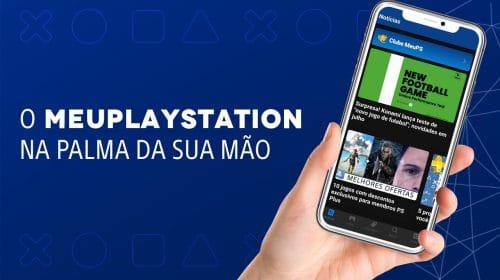 MeuPlayStation na palma da sua mão: chegou o nosso App!