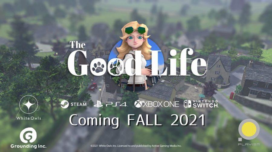 The Good Life troca de editora e é adiado para a primavera de 2021