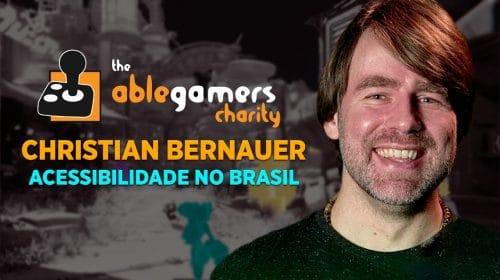 Entrevista com Christian Bernauer, representante da AbleGamers Charity no Brasil