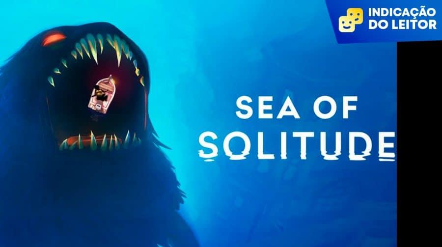 Leitor Indica: Sea of Solitude, uma aventura emocionante sobre a solidão